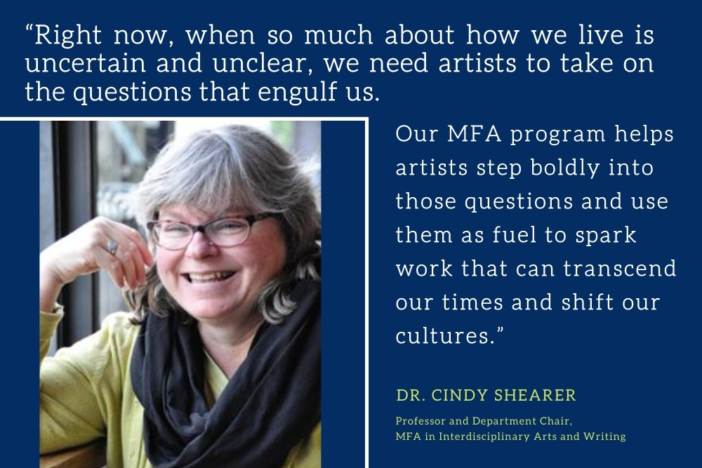 Quote from Cindy Shearer, chair of the MFA at California Institute of Integral Studies